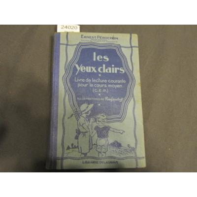PEROCHON ERNES : LES YEUX CLAIRS. Livres de lecture courante pour le cours moyen (illustrations de Ray Lambert