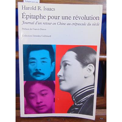 Isaacs Harold Robert : Épitaphe pour une révolution : Journal d'un retour en Chine au crépuscule du siècle...