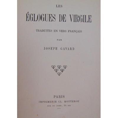 : Les épilogues de Virgile traduites en vers Français par Joesph Gavard...