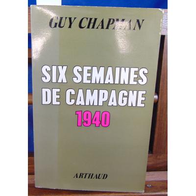 Chapman Guy : Six semaines de campagne, 1940...