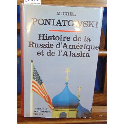 Poniatowski Michel : histoire de la Russie d'Amérique et de l'Alaska...