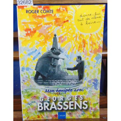 Comte Roger : Mon équipée avec Georges Brassens...