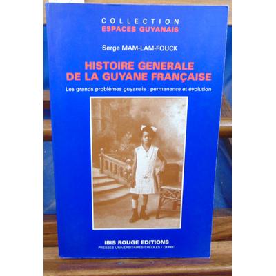 Fouck Serge Mam : Histoire générale de la Guyane française...