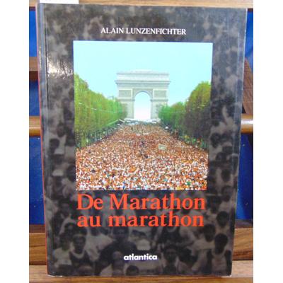 Lunzenfichter Alain : De Marathon au marathon...