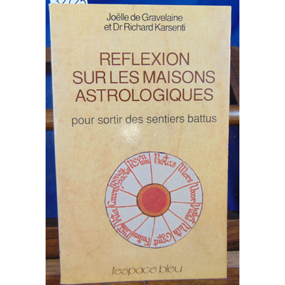 Gravelaine  : Réflexion sur les maisons astrologiques : pour sortir des sentiers battus...