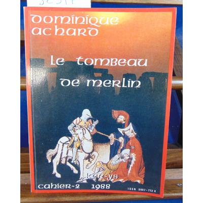 collectif  : Le tombeau de Merlin - Les Cahiers KER-YS, n°2 - 1988...