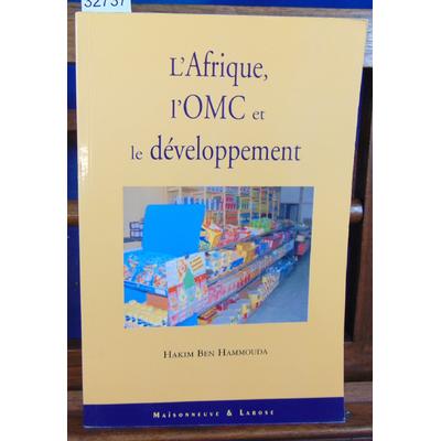 Hammouda Hakim Ben : L'Afrique, l'OMC et le développement...