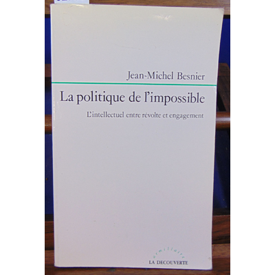 BESNIER Jean-Michel : La politique de l'impossible...