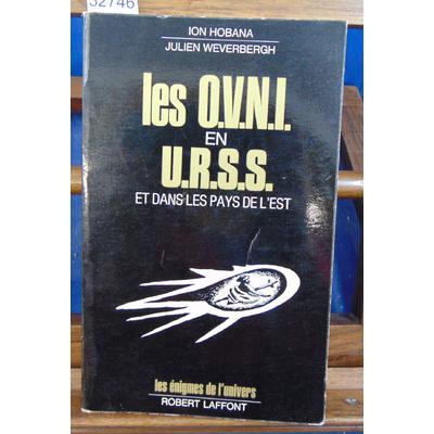 Weverbergh Ion Hobana : Les O.V.N.I. en U.R.S.S...