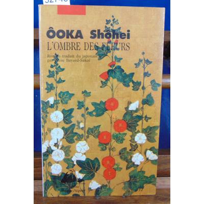 Ooka Shôhei : L'ombre des fleurs...