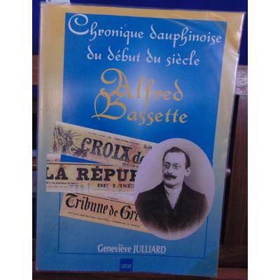 Julliard Geneviève : Alfred Bassette. Chronique dauphinoise du début du siècle...