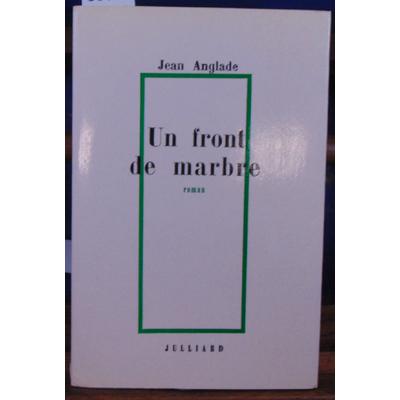 Anglade Jean : Un front de marbre. (avec un envoi de l'auteur)...