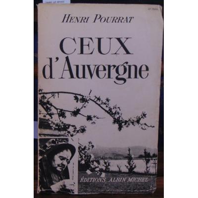 Pourrat Henri : Ceux d'Auvergne (avec un envoi d'Henri Pourrat )...