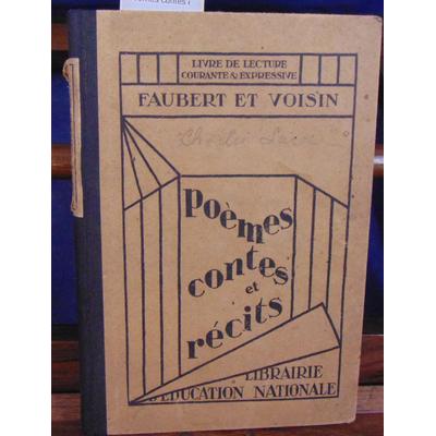 FAUBERT et Voisin : Poèmes contes et récits pour l'école... Lecture courante et expressive...