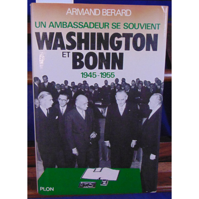 BERARD Armand : Washington et bonn 1945-1955...