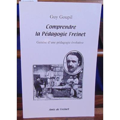 Goupil Guy : Comprendre la pédagogie Freinet...