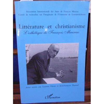 Déom Laurent : Littérature et christianisme : L'esthétique de François Mauriac...