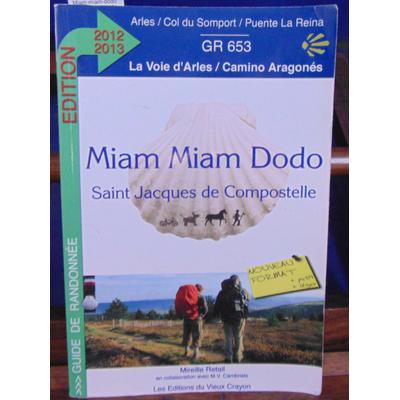 Retail Mireille : Miam-miam-dodo Arles 2012-2013 (Arles à Puente-La-Reina)...
