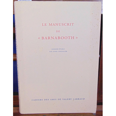 Chevalier Anne : Le manuscrit de Barnabooth...