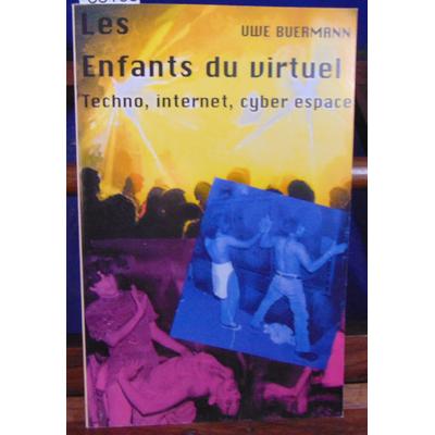 Buermann Uwe : LES ENFANTS DU VIRTUEL. Techno, Internet, Cyber espace...