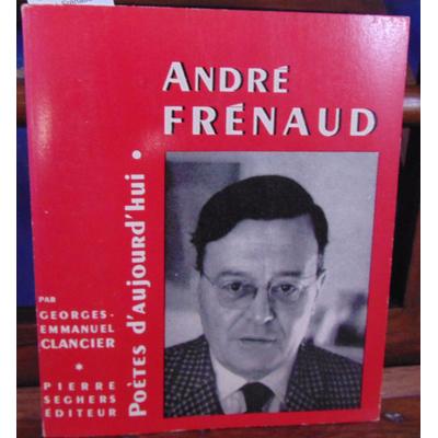 Clancier G. E : André Frénaud...