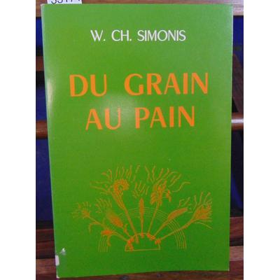 Simonis Werner Christian : Du grain du pain...