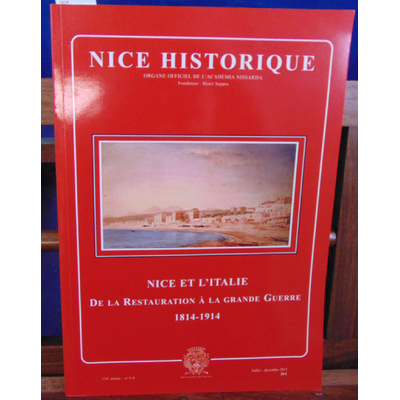 Collectif  : Nice l'Italie 1814 - 1914...