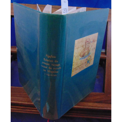 pigafetta antonio : Relation du premier voyage autour du monde par magellan 1519-1522...