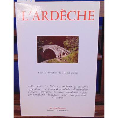 CARLAT Michel : L'Ardèche . milieu naturel, habitat, mobilier & costume...