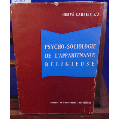 CARRIER Hervé : Psycho-sociologie de l'appartenance religieuse...