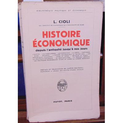 CIOLI L : Histoire économique depuis l'antiquité jusqu'a nos jours...