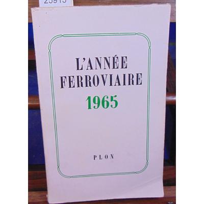 BAUER Gérard : L'année ferroviaire 1965...