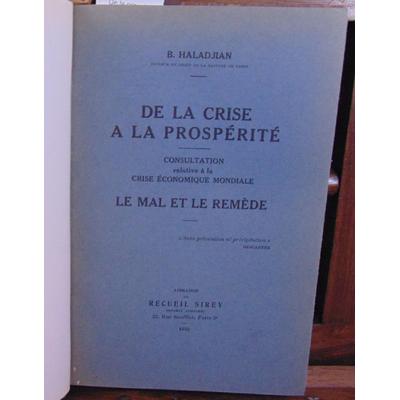 HALADJIAN  : De la crise à la prospérité consultation relative à la crise économique mondiale- le mal et le re