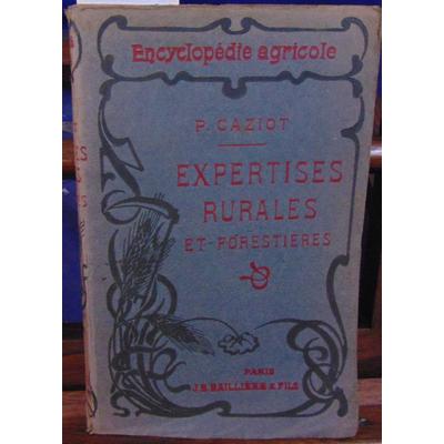 CAZIOT P : Expertises rurales et forestières...