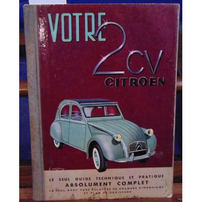 LEMAIRE  : Votre 2 CV CITROEN dixième édition tous modèles 375 et 425cc...