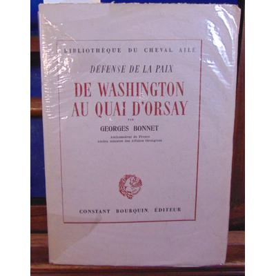 BONNET Georges : De Washington au quai d'Orsay défense de la paix...
