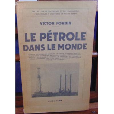 FORBIN Victor : Le pétrole dans le monde...