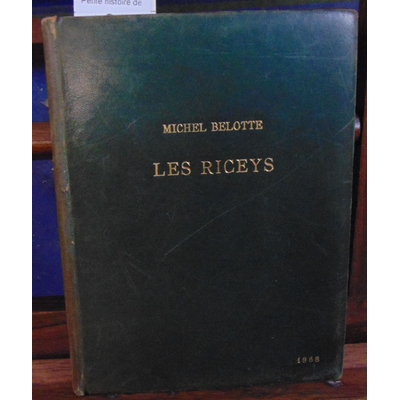 BELOTTE Michel : Petite histoire des trois riceys : Aube, des origines à 1789...