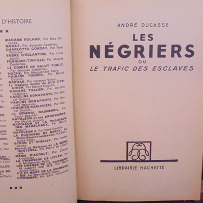 DUCASSE André : Les négriers ou le trafic des esclaves...