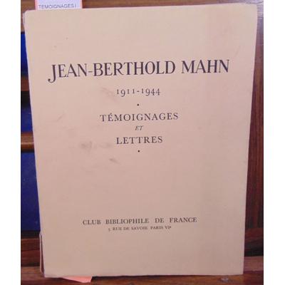MAHN Jean berthold : TEMOIGNAGES ET LETTRES 1911-1944...