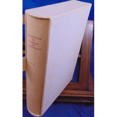collectif  : dictionnaire de l'académie des gastronomes. T. 1 A-G...