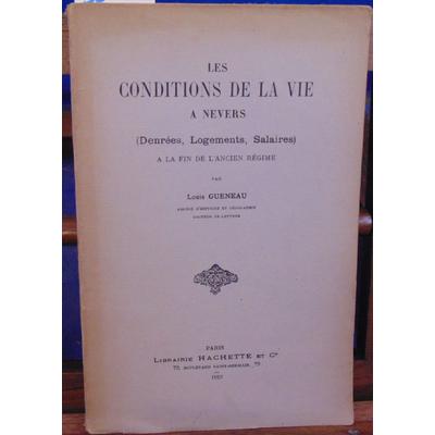 Gueneau Louis : Les conditions de la vie à Nevers denrées, logements, salaires à la fin de l'ancien régime...