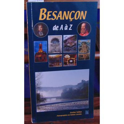 Toillon Eveline : Besançon de A à Z...
