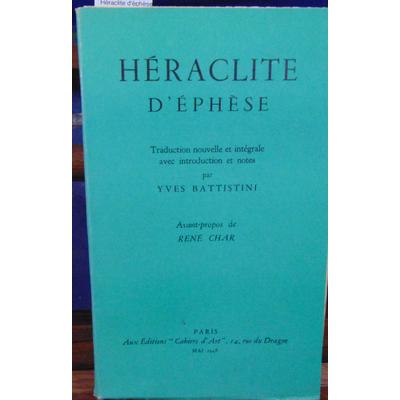 Battistini Yves : Héraclite d'éphèse. Avant-propos de René Char...