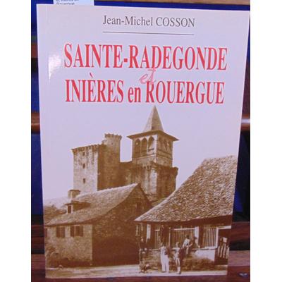 Cosson Jean-Michel : Sainte - Radegonde et Inières en Rouergue...