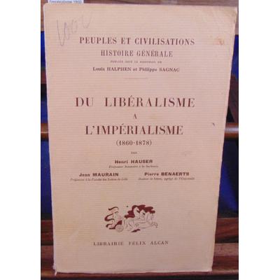 Hauser Henri : du libéralisme à l'impérialisme 1860 - 1878...