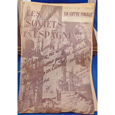 Collectif  : La lutte finale, Les soviets en Espagne, septembre 1938...