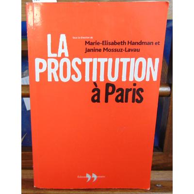 Handman Marie-Elisabeth : La prostitution à Paris...