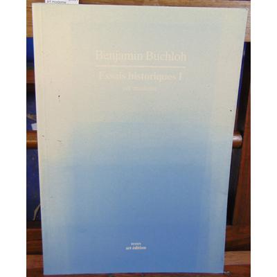 Buchloh Benjamin : Essais historiques I : art moderne...