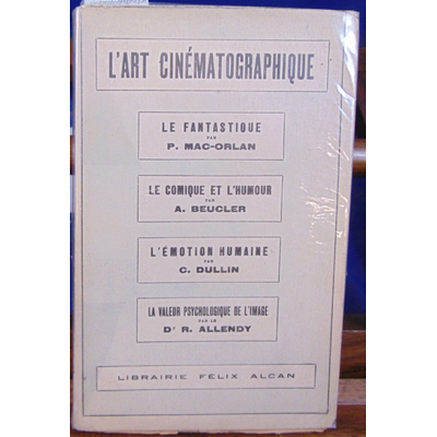 : L'art cinématographique : 1. Le Fantastique, par P. MacOrlan. -2  Le Comique et l'Humour, par A. Beucler.